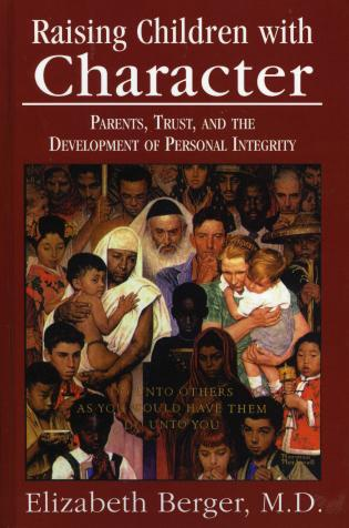 Cover image for the book Raising Children with Character: Parents, Trust, and the Development of Personal Integrity