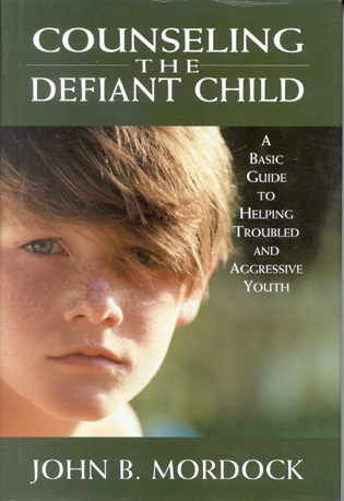 Cover image for the book Counseling the Defiant Child: A Basic Guide to Helping Troubled and Aggressive Youth