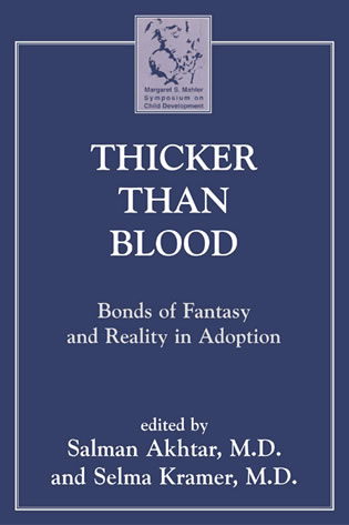 Cover image for the book Thicker Than Blood: Bonds of Fantasy and Reality in Adoption