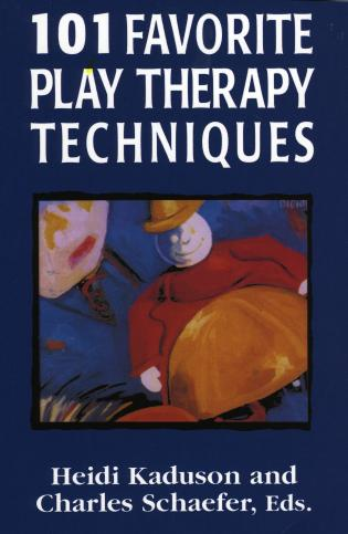 Cover image for the book 101 Favorite Play Therapy Techniques, Volume 1