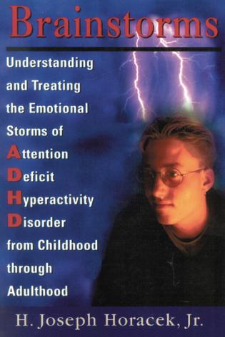 Cover image for the book Brainstorms: Understanding and Treating Emotional Storms of ADHD from Childhood through Adulthood