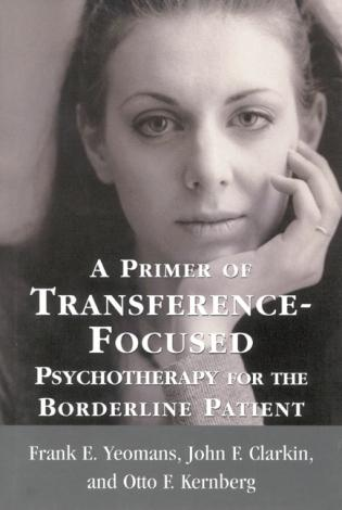 Cover image for the book A Primer of Transference-Focused Psychotherapy for the Borderline Patient