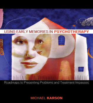 Cover image for the book Using Early Memories in Psychotherapy: Roadmaps to Presenting Problems and Treatment Impasses
