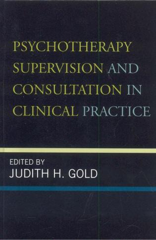 Cover image for the book Psychotherapy Supervision and Consultation in Clinical Practice