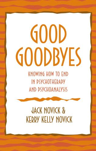 Cover image for the book Good Goodbyes: Knowing How to End in Psychotherapy and Psychoanalysis