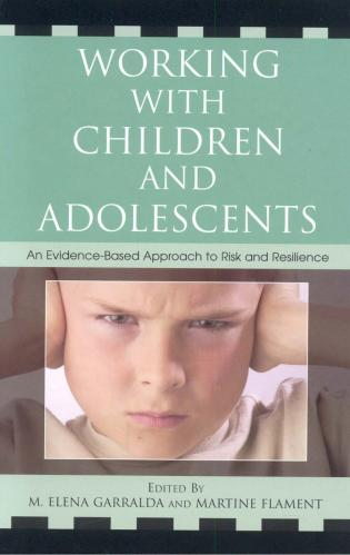 Cover image for the book Working with Children and Adolescents: An Evidence-Based Approach to Risk and Resilience