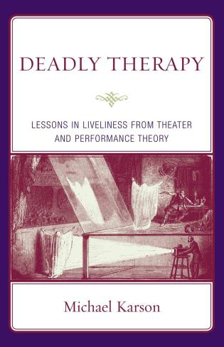 Cover image for the book Deadly Therapy: Lessons in Liveliness from Theater and Performance Theory