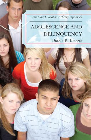 Cover image for the book Adolescence and Delinquency: An Object-Relations Theory Approach