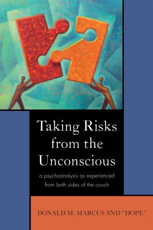 Cover image for the book Taking Risks from the Unconscious: A Psychoanalysis from Both Sides of the Couch