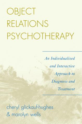 Cover image for the book Object Relations Psychotherapy: An Individualized and Interactive Approach to Diagnosis and Treatment
