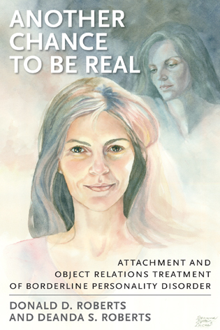 Cover image for the book Another Chance to be Real: Attachment and Object Relations Treatment of Borderline Personality Disorder