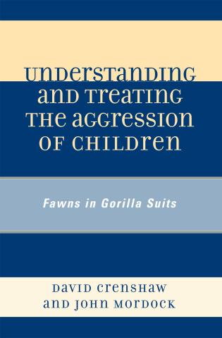 Cover image for the book Understanding and Treating the Aggression of Children: Fawns in Gorilla Suits