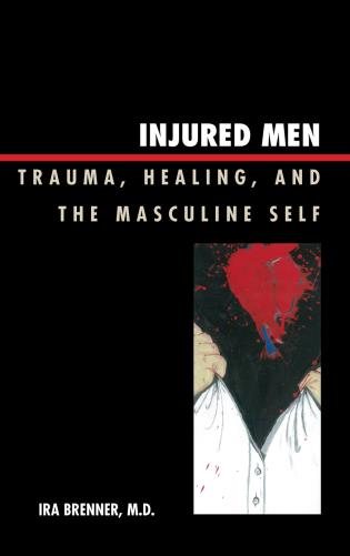 Cover image for the book Injured Men: Trauma, Healing, and the Masculine Self