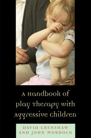 Cover image for the book A Handbook of Play Therapy with Aggressive Children