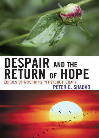 Cover image for the book Despair and the Return of Hope: Echoes of Mourning in Psychotherapy