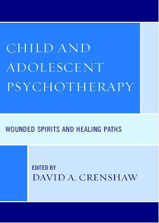 Cover image for the book Child and Adolescent Psychotherapy: Wounded Spirits and Healing Paths