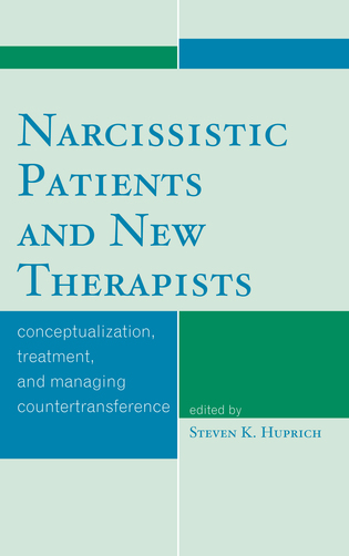 Cover image for the book Narcissistic Patients and New Therapists: Conceptualization, Treatment, and Managing Countertransference