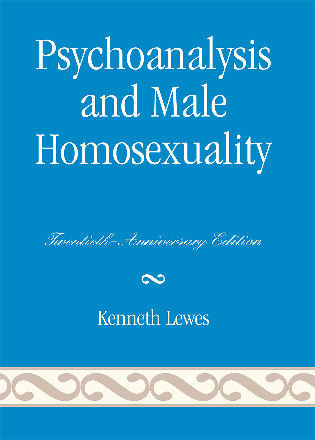 Cover image for the book Psychoanalysis and Male Homosexuality: Twentieth, Anniversary Edition