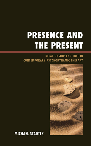 Cover image for the book Presence and the Present: Relationship and Time in Contemporary Psychodynamic Therapy