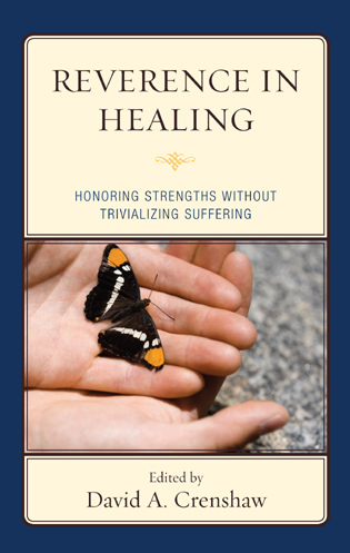 Cover image for the book Reverence in the Healing Process: Honoring Strengths without Trivializing Suffering