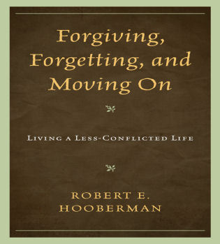 Cover image for the book Forgiving, Forgetting, and Moving On: Living a Less-Conflicted Life