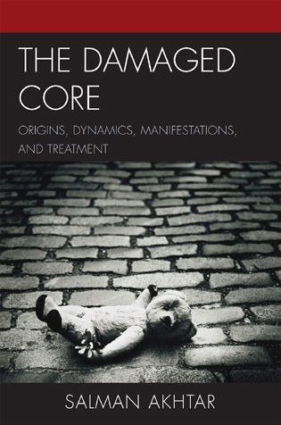 Cover image for the book The Damaged Core: Origins, Dynamics, Manifestations, and Treatment