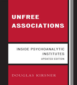 Cover image for the book Unfree Associations: Inside Psychoanalytic Institutes, Updated Edition