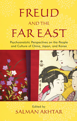 Cover image for the book Freud and the Far East: Psychoanalytic Perspectives on the People and Culture of China, Japan, and Korea