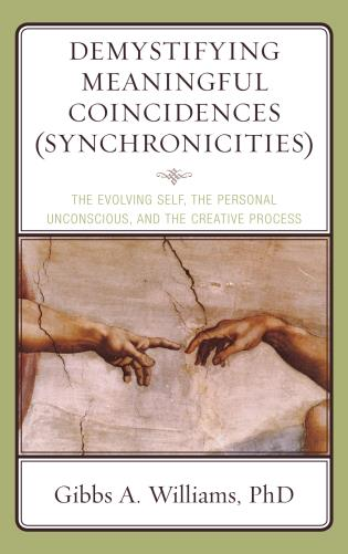 Cover image for the book Demystifying Meaningful Coincidences (Synchronicities): The Evolving Self, the Personal Unconscious, and the Creative Process