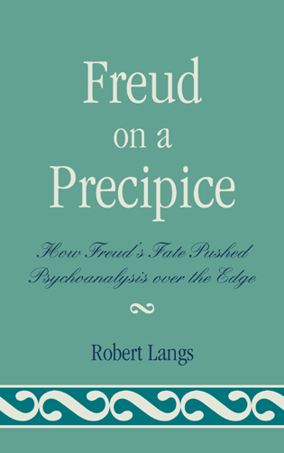 Cover image for the book Freud on a Precipice: How Freud's Fate Pushed Psychoanalysis Over the Edge