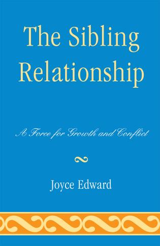 Cover image for the book The Sibling Relationship: A Force for Growth and Conflict