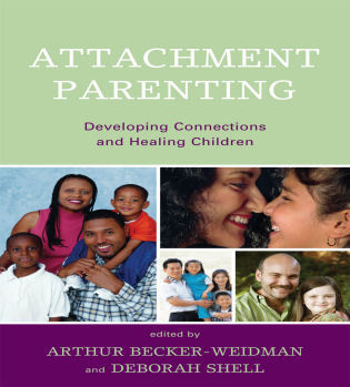 Cover image for the book Attachment Parenting: Developing Connections and Healing Children