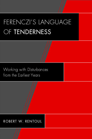 Cover image for the book Ferenczi's Language of Tenderness: Working with Disturbances from the Earliest Years