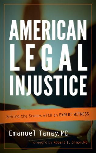 Cover image for the book American Legal Injustice: Behind the Scenes with an Expert Witness