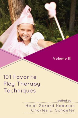 Cover image for the book 101 Favorite Play Therapy Techniques, Volume 3