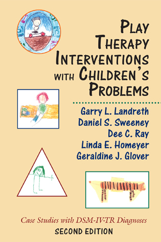 Cover image for the book Play Therapy Interventions with Children's Problems: Case Studies with DSM-IV-TR Diagnoses, Second Edition