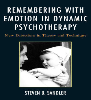 Cover image for the book Remembering with Emotion in Dynamic Psychotherapy: New Directions in Theory and Technique