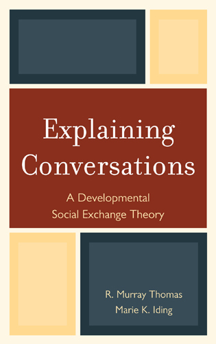 Cover image for the book Explaining Conversations: A Developmental Social Exchange Theory