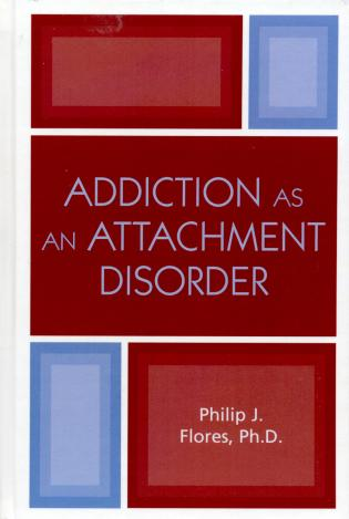 Cover image for the book Addiction as an Attachment Disorder