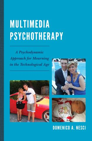 Cover image for the book Multimedia Psychotherapy: A Psychodynamic Approach for Mourning in the Technological Age