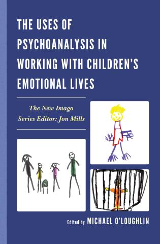 Cover image for the book The Uses of Psychoanalysis in Working with Children's Emotional Lives