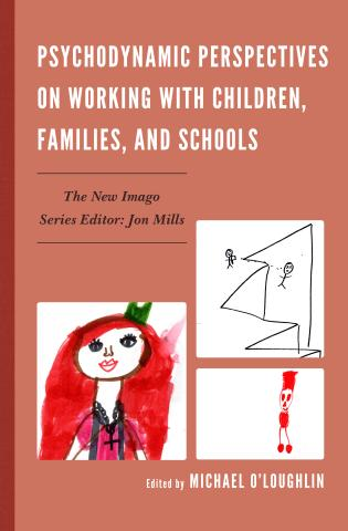 Cover image for the book Psychodynamic Perspectives on Working with Children, Families, and Schools