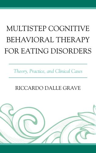 Cover image for the book Multistep Cognitive Behavioral Therapy for Eating Disorders: Theory, Practice, and Clinical Cases
