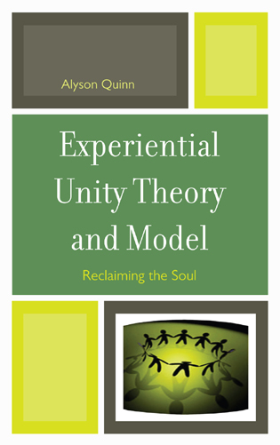 Cover image for the book Experiential Unity Theory and Model: Reclaiming the Soul