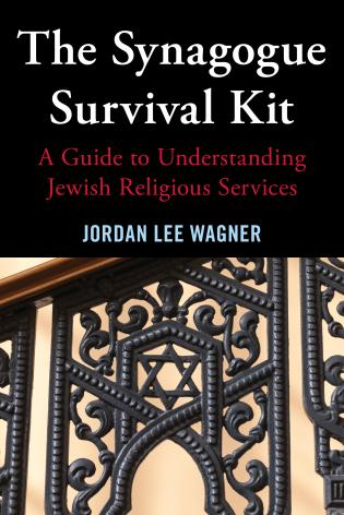Cover image for the book The Synagogue Survival Kit: A Guide to Understanding Jewish Religious Services