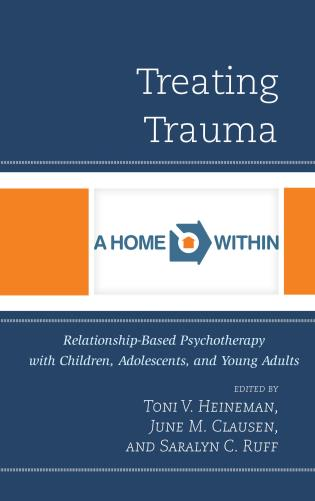 Cover image for the book Treating Trauma: Relationship-Based Psychotherapy with Children, Adolescents, and Young Adults