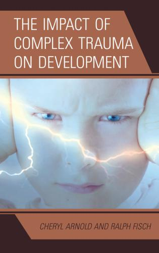 Cover image for the book The Impact of Complex Trauma on Development