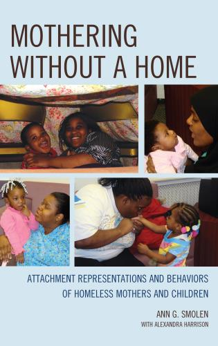 Cover image for the book Mothering without a Home: Attachment Representations and Behaviors of Homeless Mothers and Children