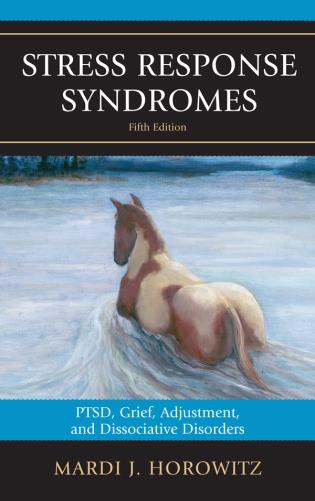 Cover image for the book Stress Response Syndromes: PTSD, Grief, Adjustment, and Dissociative Disorders, 5th Edition