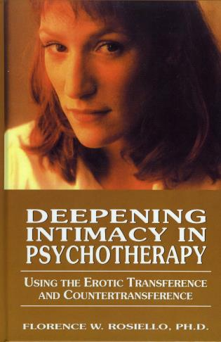 Cover image for the book Deepening Intimacy in Psychotherapy: Using the Erotic Transference and Countertransference